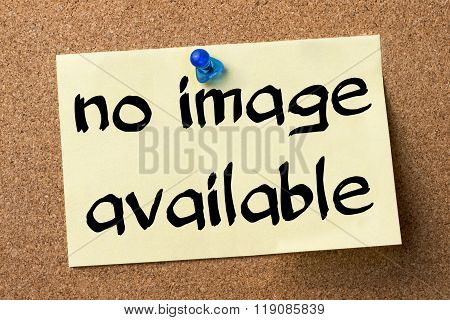 No Image Available - Adhesive Label Pinned On Bulletin Board