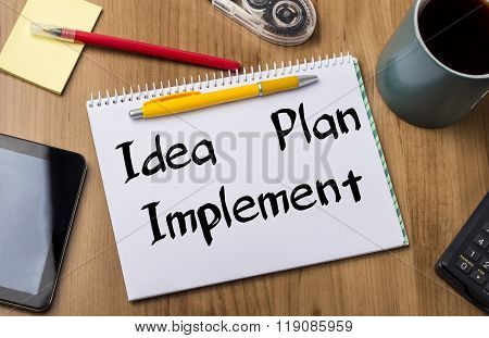 Idea - Plan - Implement - Note Pad With Text