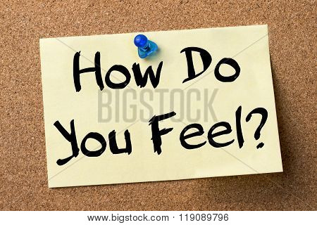 How Do You Feel? - Adhesive Label Pinned On Bulletin Board