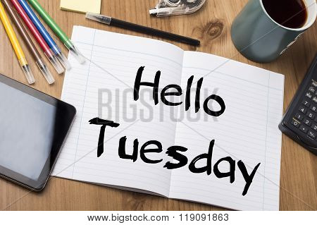 Hello Tuesday - Note Pad With Text