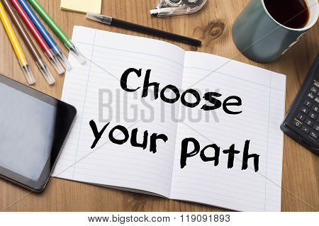 Choose Your Path - Note Pad With Text