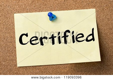 Certified - Adhesive Label Pinned On Bulletin Board