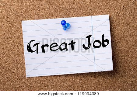 Great Job - Teared Note Paper Pinned On Bulletin Board