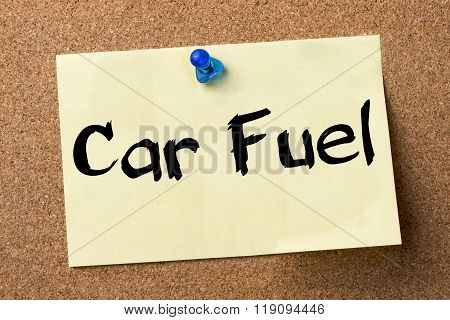 Car Fuel - Adhesive Label Pinned On Bulletin Board
