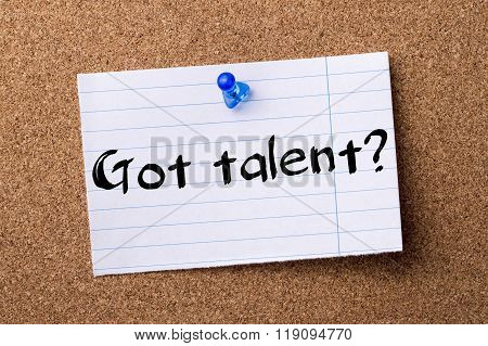 Got Talent? - Teared Note Paper Pinned On Bulletin Board