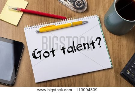 Got Talent? - Note Pad With Text