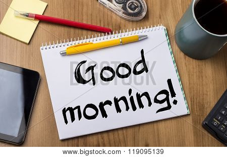Good Morning! - Note Pad With Text