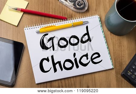 Good Choice - Note Pad With Text
