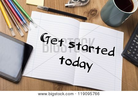 Get Started Today - Note Pad With Text