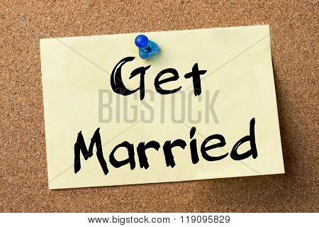 Get Married - Adhesive Label Pinned On Bulletin Board