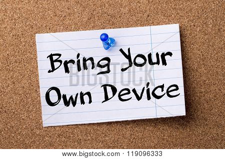 Bring Your Own Device Byod - Teared Note Paper Pinned On Bulletin Board