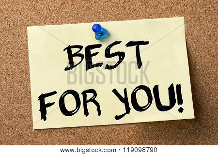 Best For You! - Adhesive Label Pinned On Bulletin Board