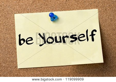 Be Yourself - Adhesive Label Pinned On Bulletin Board