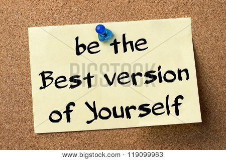 Be The Best Version Of Yourself - Adhesive Label Pinned On Bulletin Board