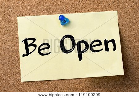 Be Open - Adhesive Label Pinned On Bulletin Board