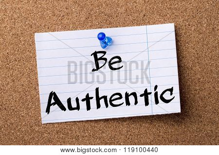 Be Authentic - Teared Note Paper Pinned On Bulletin Board