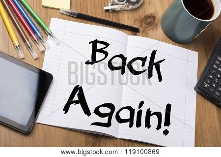 Back Again! - Note Pad With Text