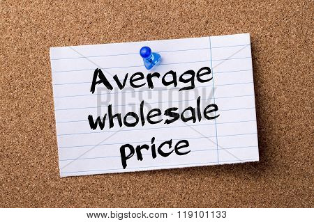 Average Wholesale Price - Torn Note Paper Pinned On Bulletin Board