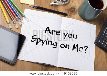Are You Spying On Me? - Note Pad With Text