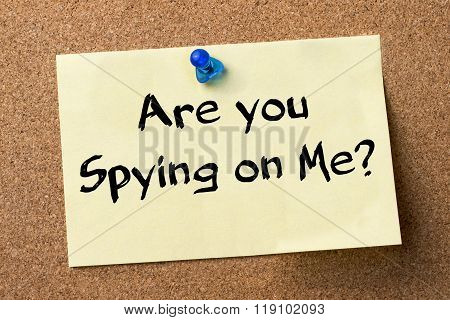 Are You Spying On Me? - Adhesive Label Pinned On Bulletin Board
