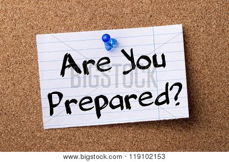 Are You Prepared? - Teared Note Paper Pinned On Bulletin Board