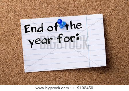 End Of The Year For: - Teared Note Paper Pinned On Bulletin Board