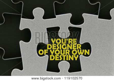 Jigsaw Puzzle Written Word You're Designer Of Your Own Destiny