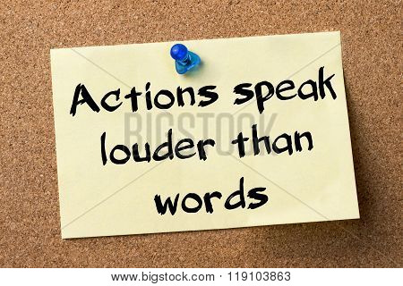 Actions Speak Louder Than Words - Adhesive Label Pinned On Bulletin Board