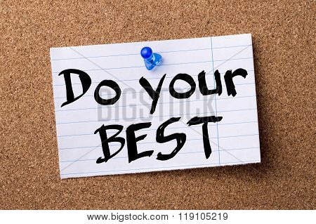 Do Your Best - Teared Note Paper Pinned On Bulletin Board