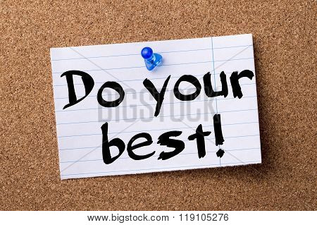 Do Your Best! - Teared Note Paper Pinned On Bulletin Board