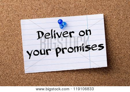 Deliver On Your Promises - Teared Note Paper Pinned On Bulletin Board