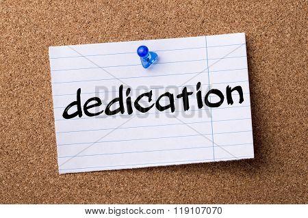 Dedication - Teared Note Paper Pinned On Bulletin Board