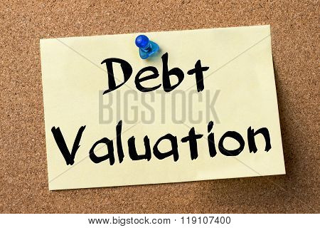 Debt Valuation - Adhesive Label Pinned On Bulletin Board