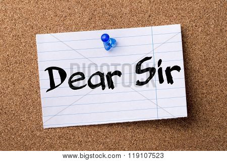 Dear Sir - Teared Note Paper Pinned On Bulletin Board