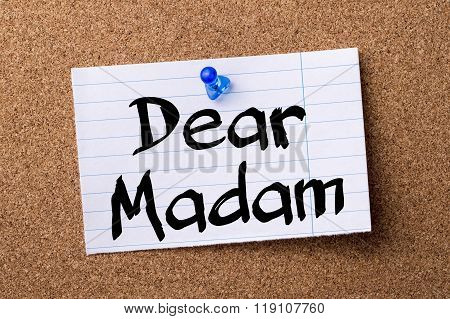 Dear Madam - Teared Note Paper Pinned On Bulletin Board