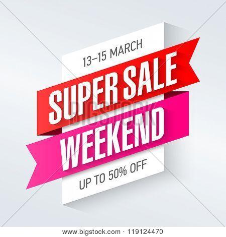 Super Sale Weekend special offer poster, banner background, big sale, clearance. Vector illustration.
