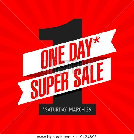 One Day Super Sale banner. One day deal, special offer, big sale, clearance. Vector.