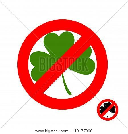 Stop Clover. It Is Forbidden To Have Green Lever. Frozen Sheet. Emblem Against Shamrock. Red Forbidd