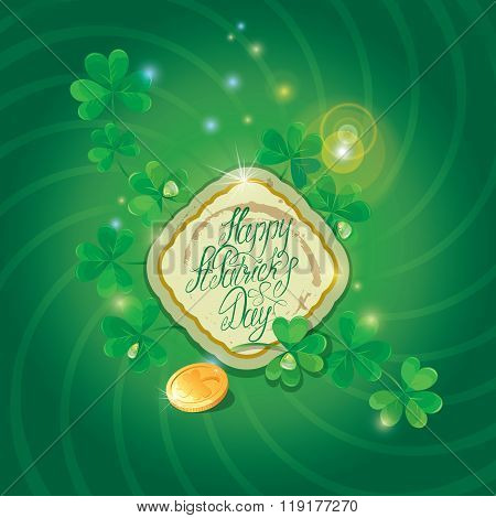 Holiday Card With Calligraphic Words Happy St. Patrick`s Day With Shamrock And Gold Coin On Green Ba