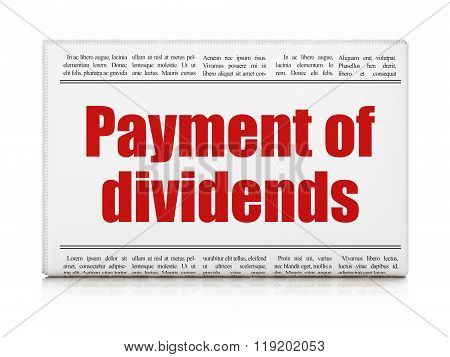 Banking concept: newspaper headline Payment Of Dividends