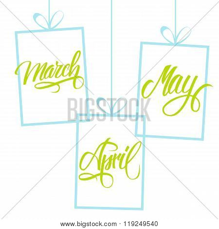 March, April, May. Spring months. Spring month lettering.