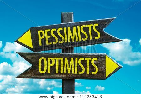 Pessimists - Optimists signpost with sky background