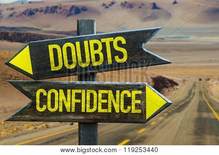 Doubts - Confidence signpost in a desert road on background
