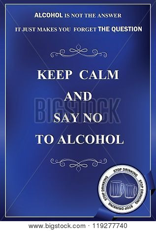 Keep calm and stop drinking