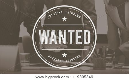Wanted Needed Request Require Want Vacancy Concept
