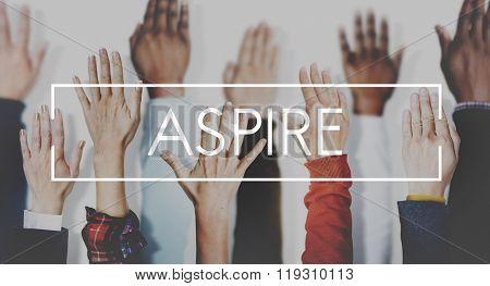 Aspire Aspiration Ambition Desire Concept