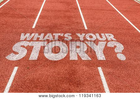Whats Your Story? written on running track
