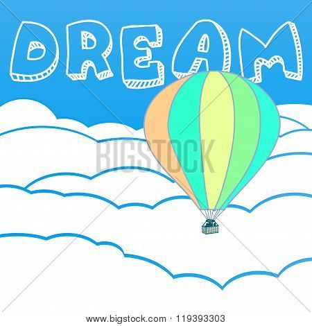 Clouds With The Inscription Dream And Air Balloon