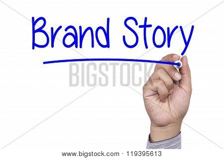 Business Concept Handwriting Marker And Write Brand Story Isolated On White Background
