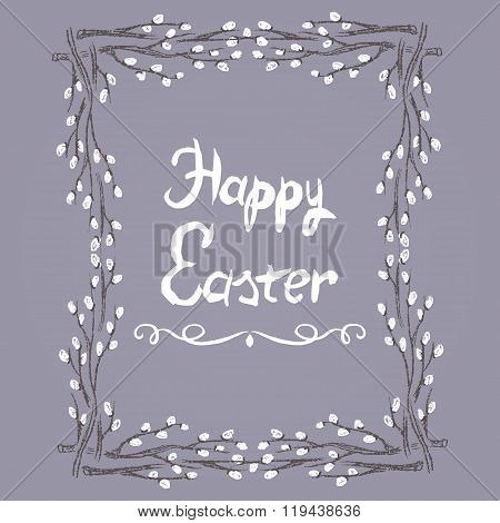 Chalk drawn illustration with willow frame and text. Happy Easter theme.